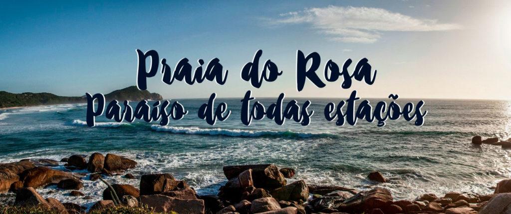 Praia do Rosa, Descubra a Praia do Rosa, um paraíso de todas as estações., Virada Mágica